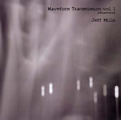 Jeff Mills Waveform Transmission vol. 1