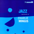 Charles Mingus The Jazz Experiments Of Charles Mingus