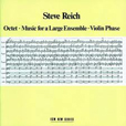 Steve Reich Octet, Music For A Large Ensemble, Violin Phase