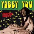 Yabby You Deeper Roots, Dub Plates And Rarities, 1976-1978