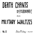 John Fahey Death Chants Breakdowns And Military Waltzes