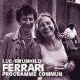 Luc And Brunhilde Ferrari Programme Commun