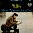 Phil Ochs All The News That's Fit To Sing