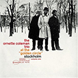 Ornette Coleman At The Golden Circle, Stockholm (Volume One)