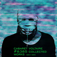 Cabaret Voltaire Collected Works 1983-1985