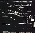 Sun Ra Bad And Beautiful
