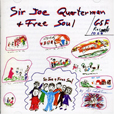 Sir Joe Quarterman And Free Soul
